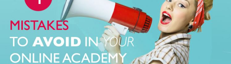 4 Fatal Mistakes in Your Online Academy