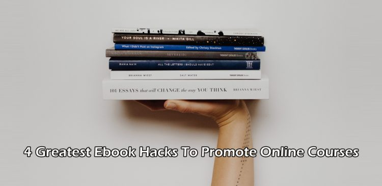 4 Greatest Ebook Hacks To Promote Online Courses