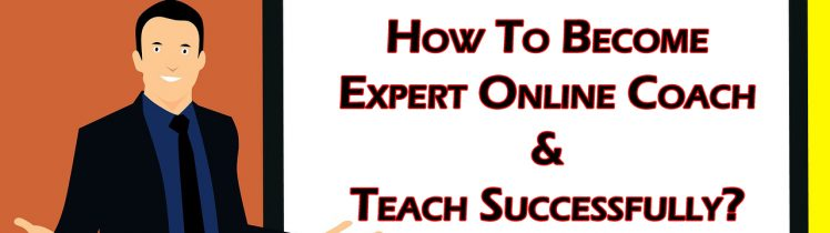 Become Expert Online Coach & Teach Successfully