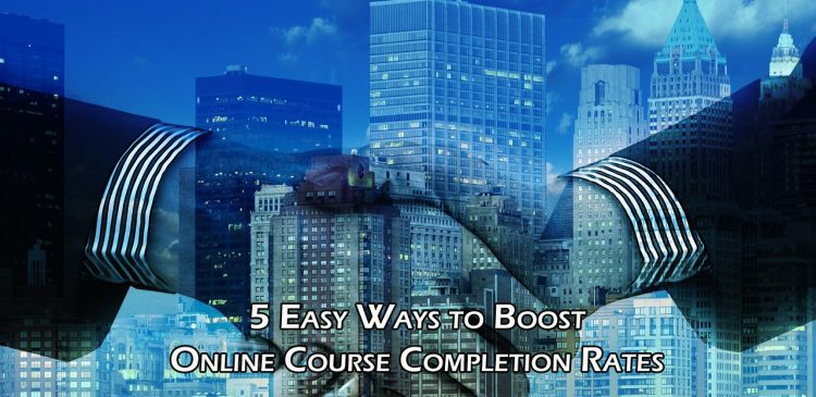 5 Easy Ways to Boost Online Course Completion Rates
