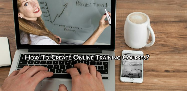 How To Create Online Training Courses?