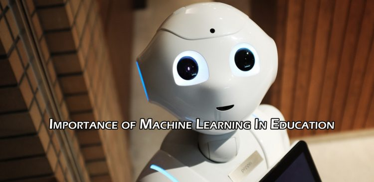 Importance of Machine Learning In Education
