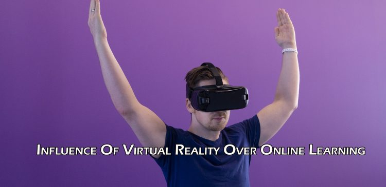 Virtual Reality Over Online Learning