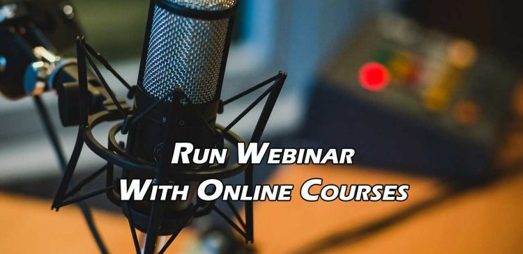 Tips To Run Webinar With Online Courses