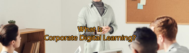 Corporate Digital Learning