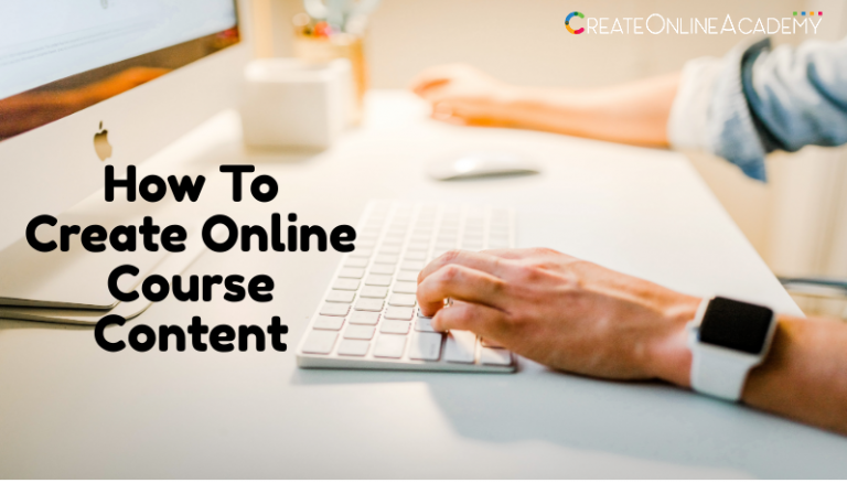 How To Create Online Course Content