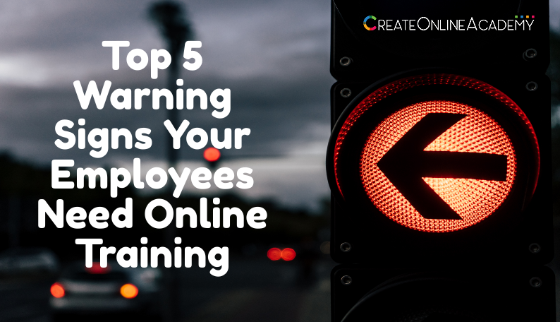 Top 5 Warning Signs Your Employees Need Online Training