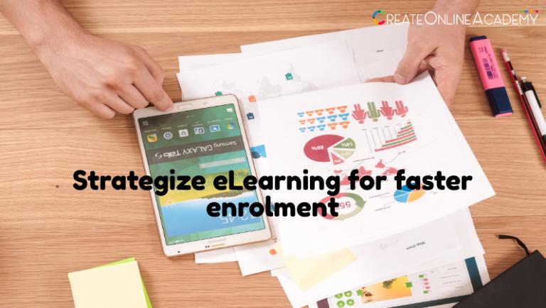 Strategize eLearning for faster enrolment