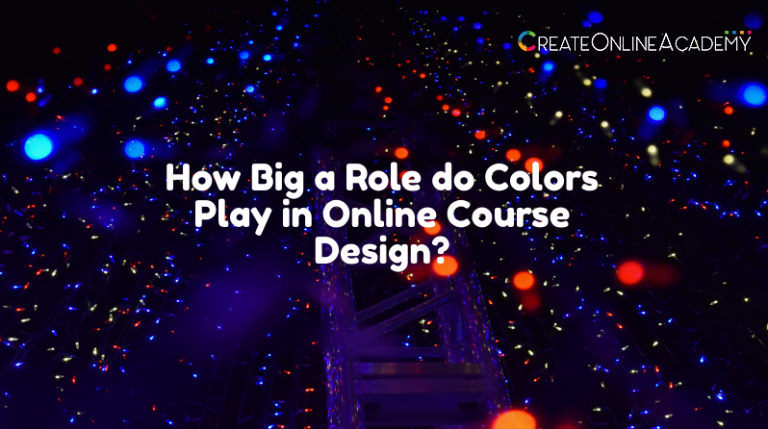 How Big a Role do Colors Play in Online Course Design
